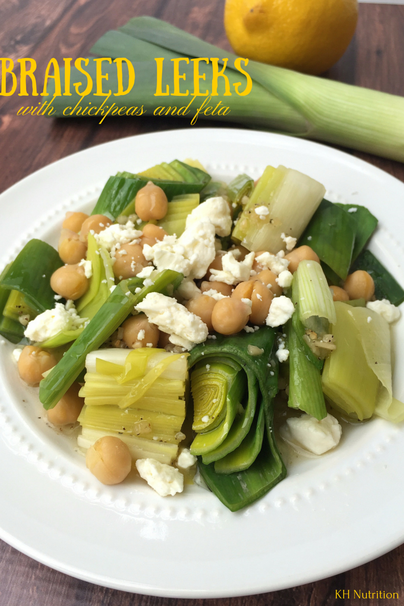 Leek Love: Braised Leeks with Chickpeas & Feta - KH Nutrition